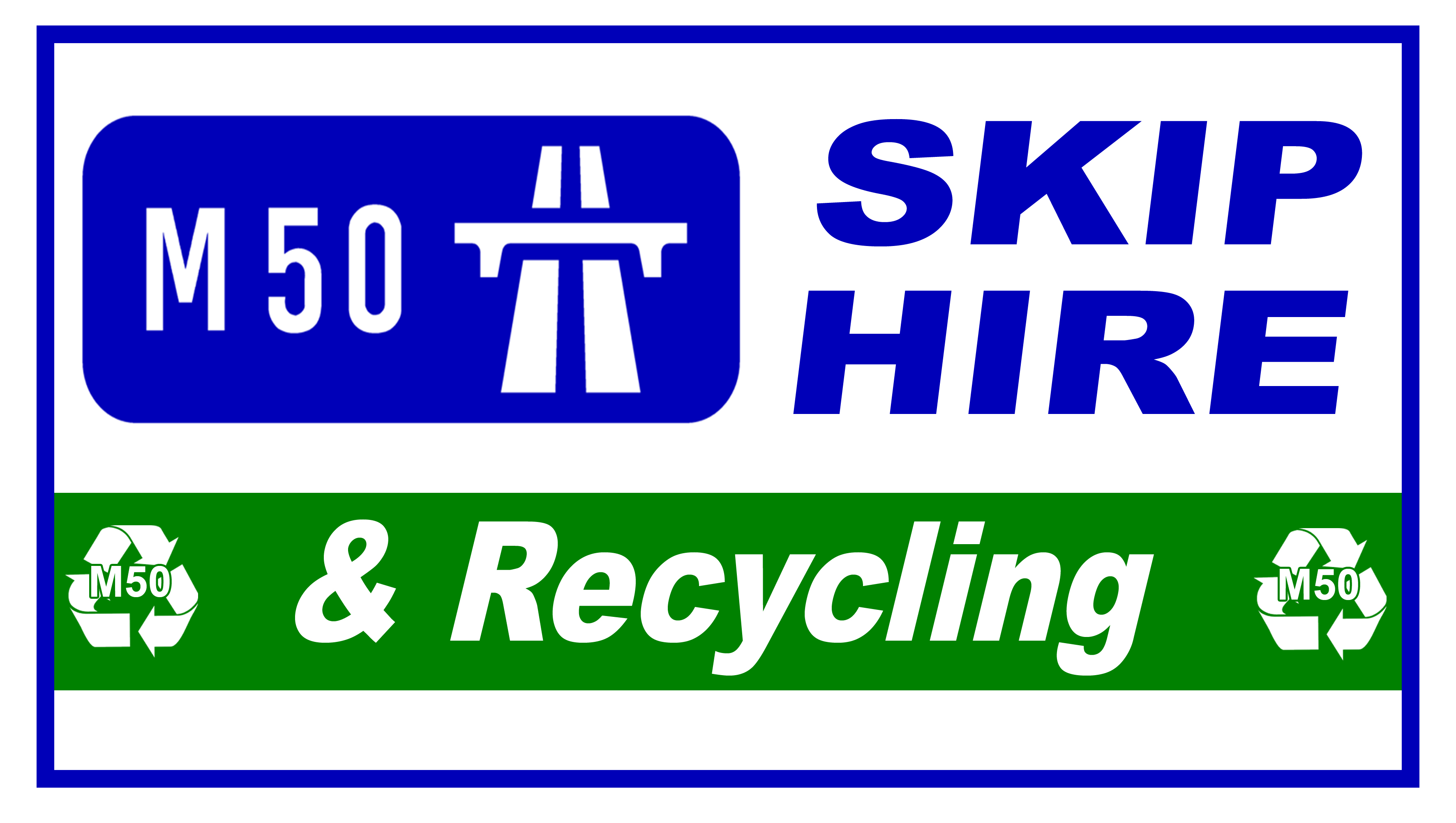 M50 Skip Hire & Recycling